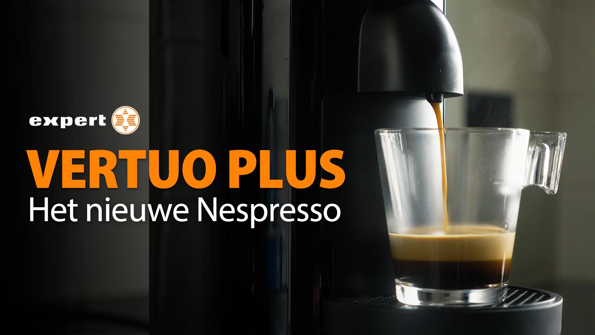 Nespresso Vertuo Plus|  productvideo | Expert